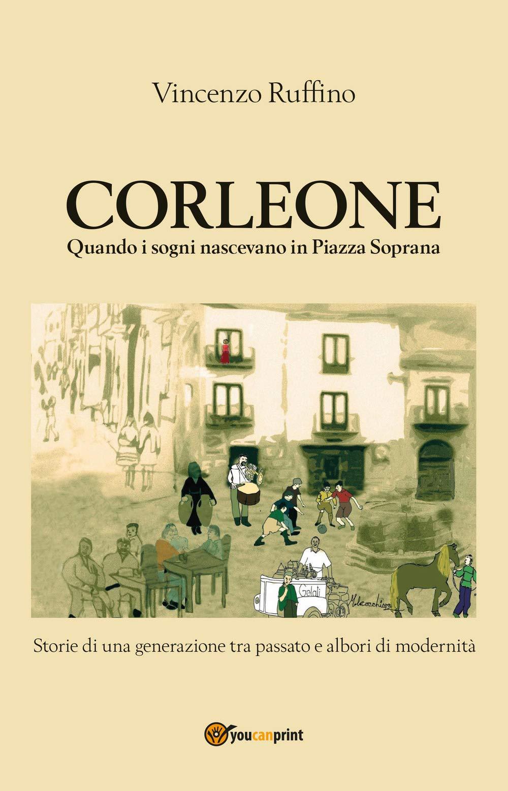 Corleone Quando i sogni nascevano in Piazza Sovrana